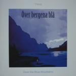 CD Över bergena blå (2005)